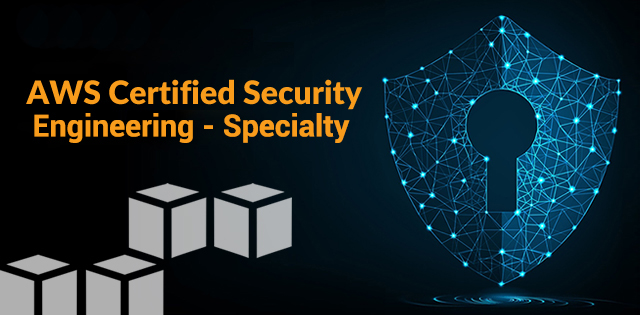 AWS Certified Security Engineering – Specialty